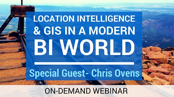 Location Intelligence and GIS in a Modern BI World, with special guest, Chris Ovens